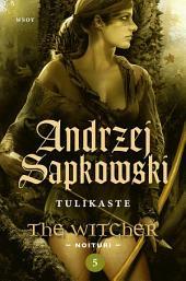 Tulikaste: The Witcher - Noituri 5