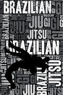 Brazilian Jiu Jitsu Journal: Cool Blank Lined Brazilian Jiu Jitsu Lovers Notebook for Bjj Practitioner and Instructor