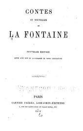 Contes et nouvelles de La Fontaine: Nouv. éd., rev. avec soin et accompagnée de notes explicatives