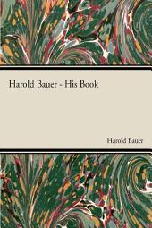 Harold Bauer - His Book