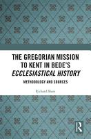 The Gregorian Mission to Kent in Bede s Ecclesiastical History PDF