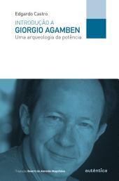 Introdução a Giorgio Agamben: Uma arqueologia da potência