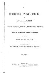 A Religious Encyclopædia: Or, Dictionary of Biblical, Historical, Doctrinal, and Practical Theology. Based on the Realencyklopädie of Herzog, Plitt, and Hauck, Volume 2