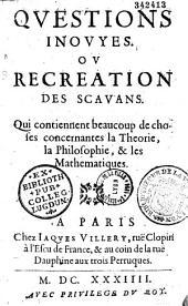 Questions inouyes, ou Recreation des scavans... (Ep. déd. par Villery)