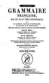 Nouvelle grammaire Française: sur un plan très-méthodique