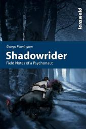 Shadowrider - Field notes of a psychonaut