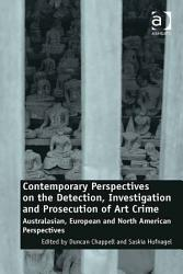 Contemporary Perspectives On The Detection Investigation And Prosecution Of Art Crime Book PDF