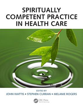 Spiritually Competent Practice in Health Care PDF