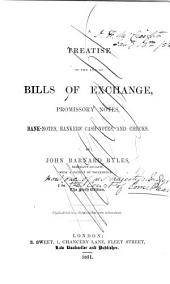 A Treatise of the Law of Bills of Exchange, Promissory Notes, Bank-notes, Bankers' Cash-notes, and Checks