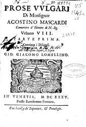 Prose vulgari di monsignor Agostino Mascardi ...: Parte prima [-seconda] ...