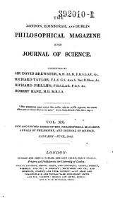 The London and Edinburgh Philosophical Magazine and Journal of Science ; Conducted by Sir David Brewster, Richard Taylor, and Richard Phillips: Volume 20