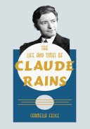 The Life and Times of Claude Rains PDF