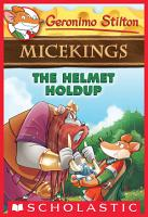 The Helmet Holdup  Geronimo Stilton Micekings  6  PDF