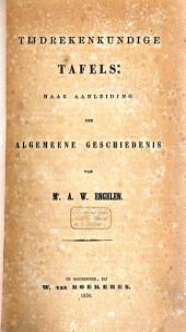 Tijdrekenkundige tafels, naar aanleiding der Algemeene geschiedenis van A. W. Engelen