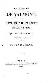 Le comte de Valmont, ou Les égarements de la raison: Volume5