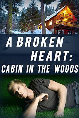 A Broken Heart  Cabin in the Woods PDF