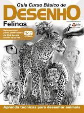 Guia Curso Básico de Desenho - Felinos Ed.01