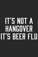 It's Not Hangover Its Beer Flu