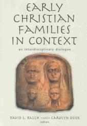Early Christian Families in Context: An Interdisciplinary Dialogue