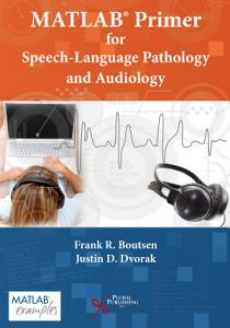 MATLAB   Primer for Speech Language Pathology and Audiology Book