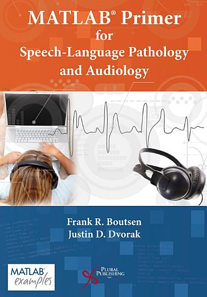 MATLAB® Primer for Speech Language Pathology and Audiology