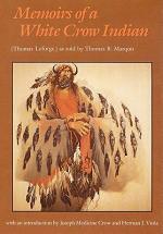 Memoirs of a White Crow Indian (Thomas H. Leforge)