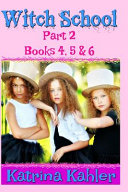 WITCH SCHOOL   Part 2   Books 4  5 And 6 PDF
