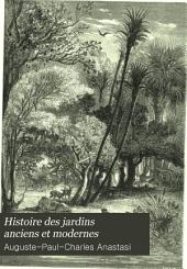 Histoire des jardins anciens et modernes