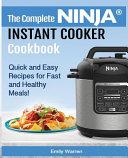 The Complete NINJA r  INSTANT COOKER Cookbook