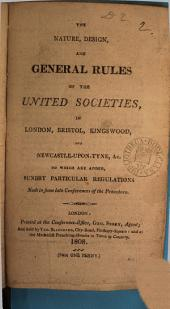The nature, design, and general rules, of the United societies, in London, Bristol, Kingswood, and Newcastle upon Tyne [signed J. and C. Wesley].