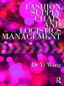 Fashion Supply Chain and Logistics Management PDF