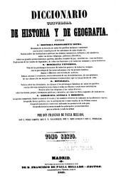 Diccionario universal de historia y de geografia: Contiene: 1. Historia propriamente dicha ... 2. Biografia universal ... 3. Mitologia ... 4. Geografia antigua y moderna ...