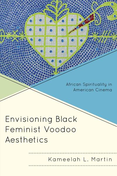Download Envisioning Black Feminist Voodoo Aesthetics Book