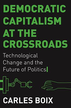 Democratic Capitalism at the Crossroads PDF
