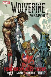 Wolverine Weapon X -- Vol. 3: Tomorrow Dies Today