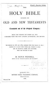 The Holy Bible, Containing the Old and New Testaments: Translated Out of the Original Tongues : Being the Version Set Forth A.D. 1611 ... and Revised : the Revisions of 1881 and 1885 Compared with the Version of 1611 ...