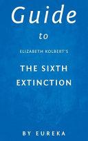 Guide to Elizabeth Kolbert's the Sixth Extinction