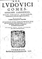 R. P. D. Ludovici Gomes ... Commentarii in iudiciales regulas Cancellarie eiusdem venustum utriusque signture compendium ...