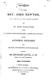 Memoirs of the Rev. John Newton: Late Rector of the United Parishes of St. Mary Woolnoth, and St. Mary Woolchurch Haw. Lombard Street : with General Remarks on His Life, Connexions, and Character