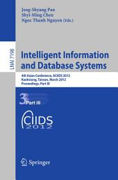 Intelligent Information and Database Systems: 4th Asian Conference, ACIIDS 2012, Kaohsiung, Taiwan, March 19-21, 2012, Proceedings, Part 3