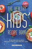 The Healthy Kids' Recipe Book