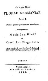 Compendium florae Germaniae: ¬Sectio ¬I Plantae phanerogamicae seu vasculosae ; tom. 2, Volume 2