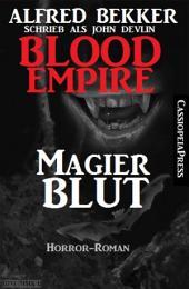 Blood Empire - Magierblut: Cassiopeiapress Vampir Roman