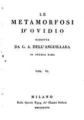 Le Metamorfosi rid. da G. A. Dell'Anguillara. Milano 1837. 6 Vol