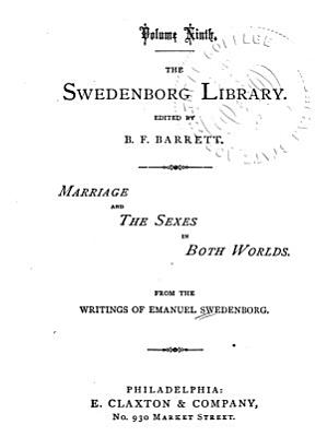The Swedenborg Library  Marriage and the sexes in both worlds PDF