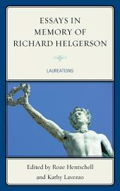 Essays in Memory of Richard Helgerson: Laureations