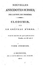 Clodomir, ou le Chateau d'Orbe: Volume1