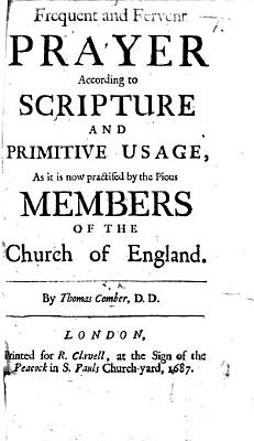 Frequent and Fervent Prayer according to Scripture and Primitive Usage  as it is now practised by the pious members of the Church of England