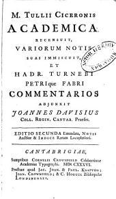 M. Tullii Ciceronis Academica: recensuit, variorum notis suas immiscuit