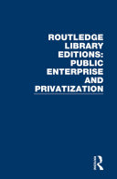 Routledge Library Editions: Public Enterprise and Privatization